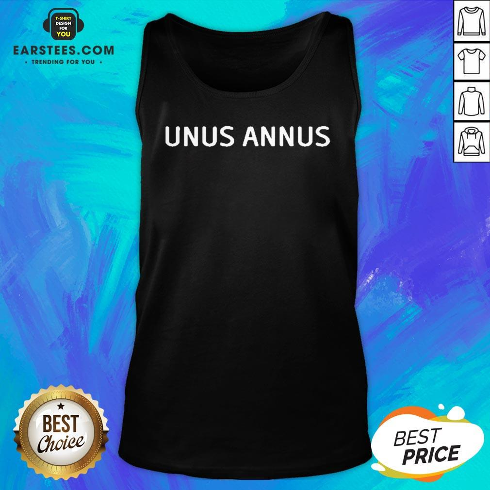 Official Unus Annus The End Tank Top - Design By Earstees.com
