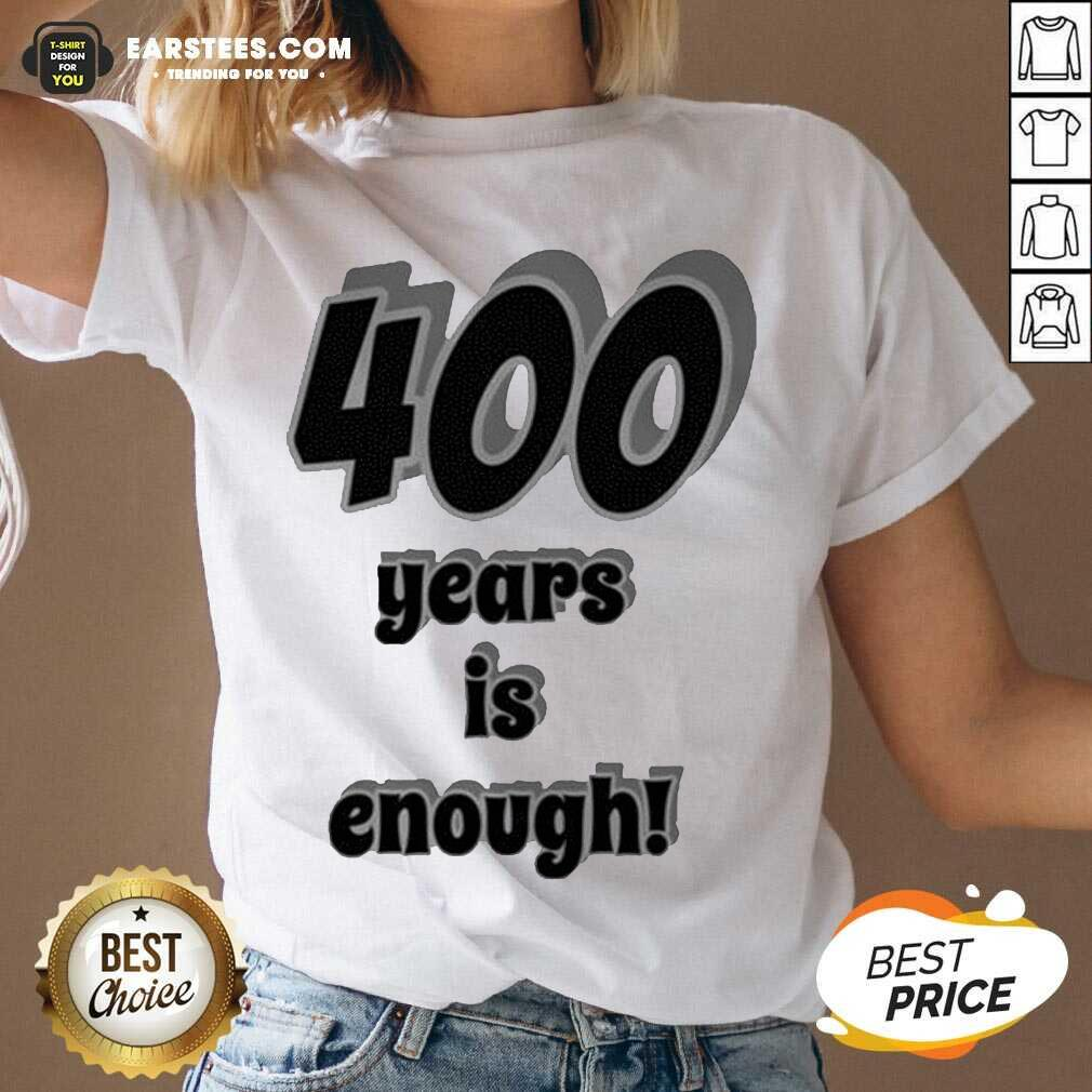 Original 400 Years Is Enough 2Dark 2Tell Merch V-neck- Design By Earstees.com