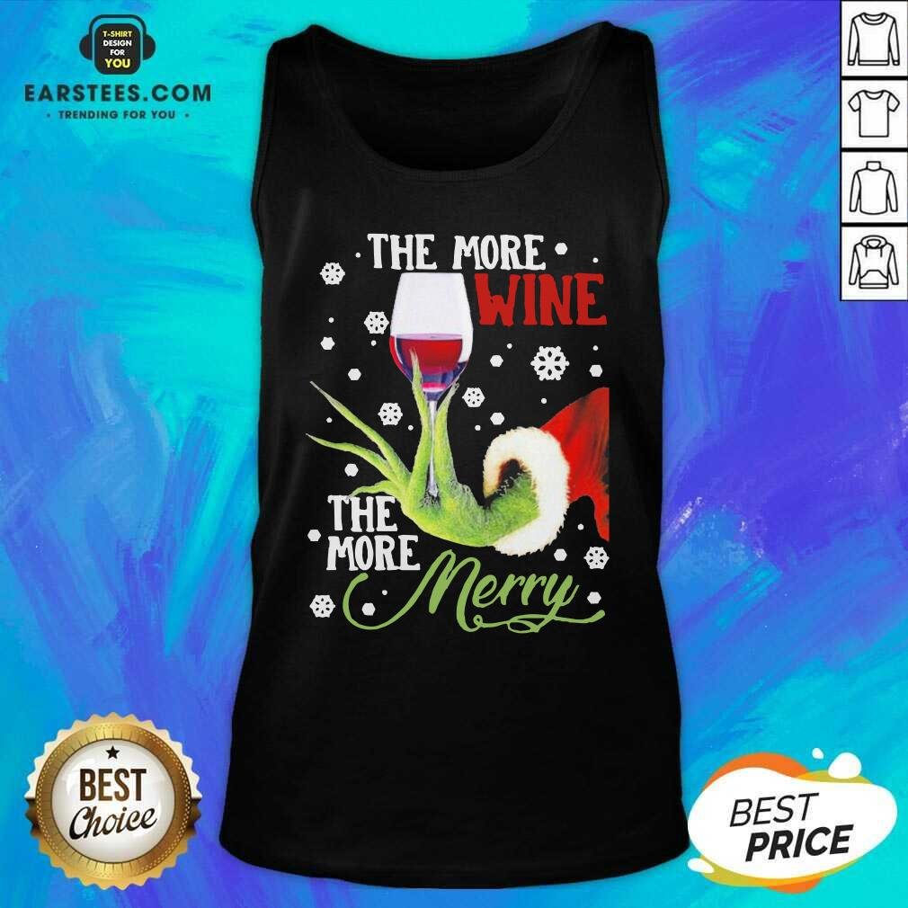 Original Grinch Hand Holding Wine The More Wine The More Merry Christmas Tank Top- Design By Earstees.com