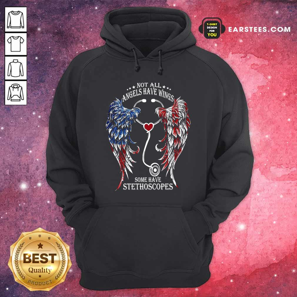 Nurse Angel Not All Angels Have Wings Some Have Stethoscopes Hoodie - Design By Earstees.com