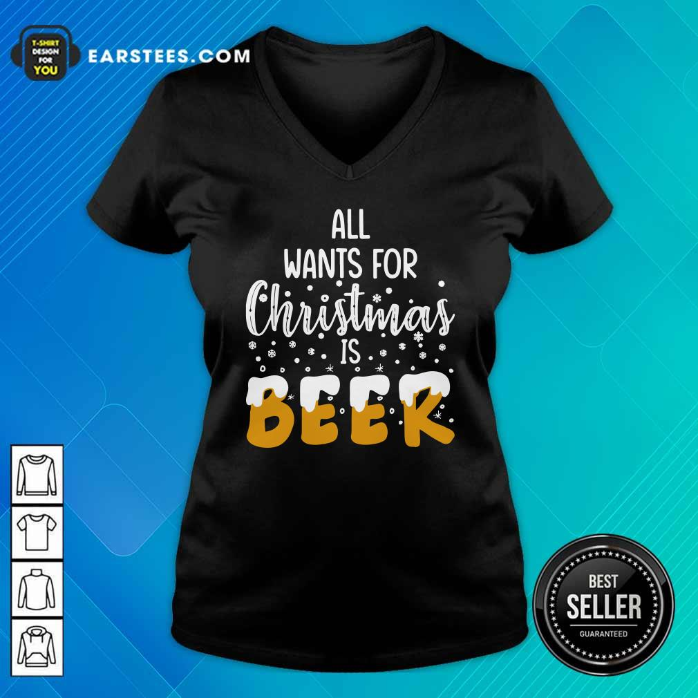 All Wants For Christmas Is Beer V-neck - Design By Earstees.com