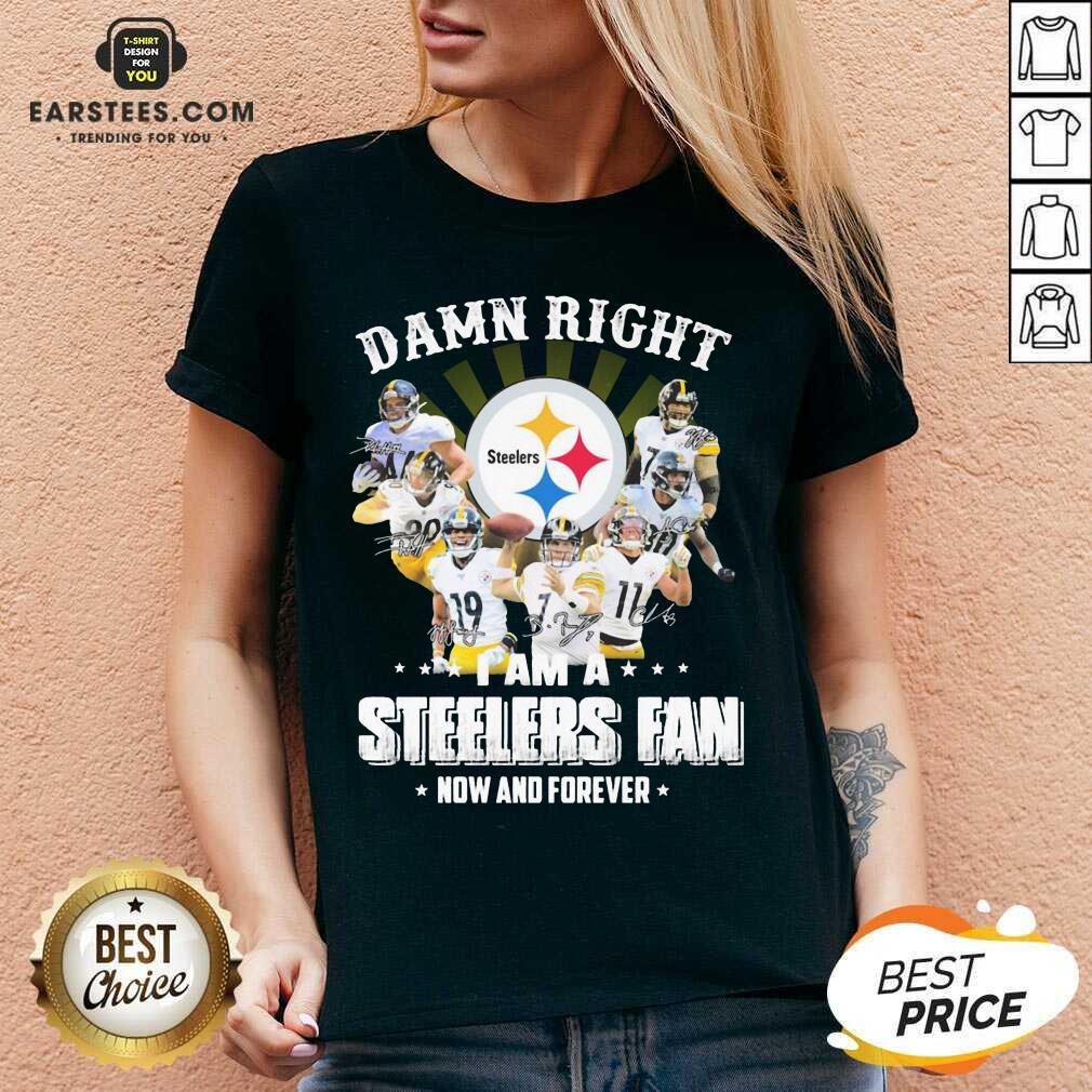 Pretty So Damn Right I Am A Pittsburgh Steelers Fan Now And Forever Signature V-neck - Design By Earstees.com