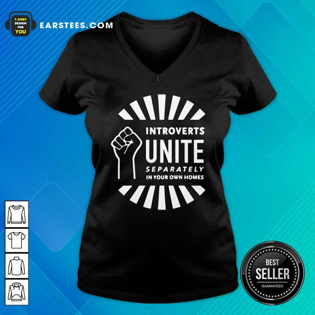 Strong Hand Introverts Unite Separately In Your Own Homes V-neck - Design By Earstees.com