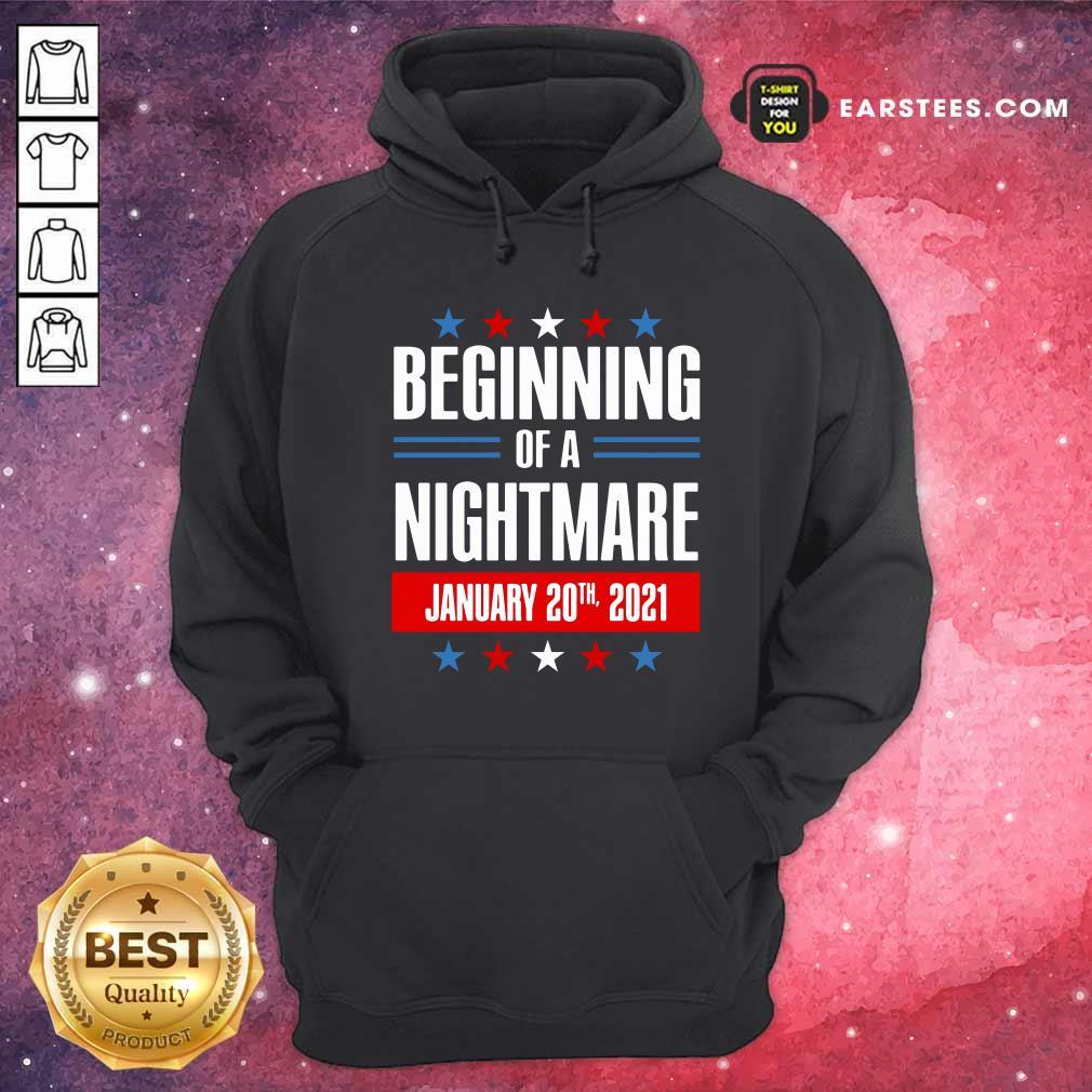 Beginning Of A Nightmare January 20 2021 Hoodie- Design By Earstees.com
