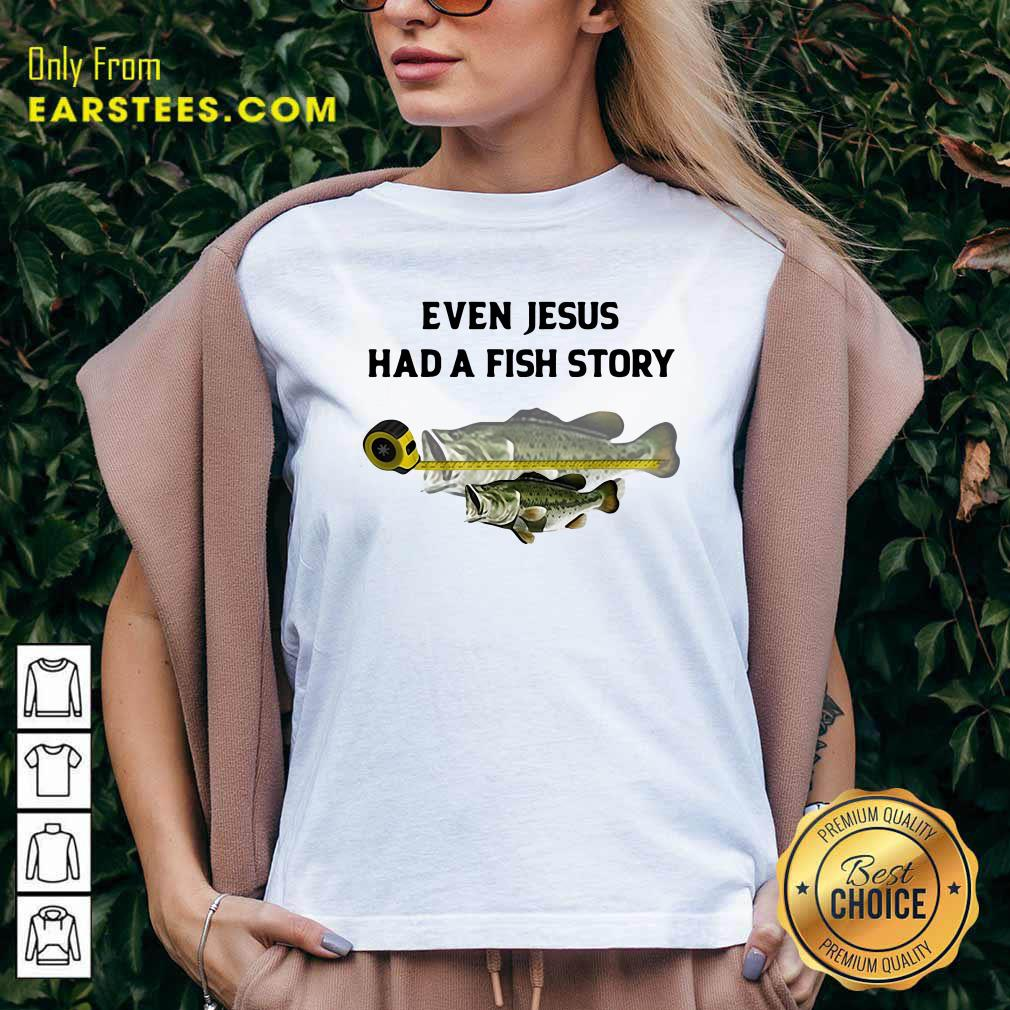 Even Jesus Had A Fish Story Ruler V-neck- Design By Earstees.com