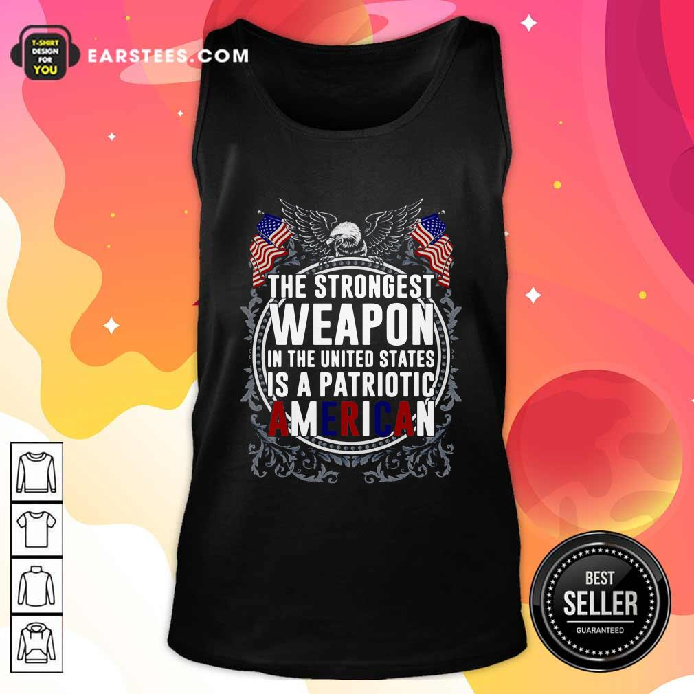 The Strongest Weapon In The United States Is A Patriotic American Tank Top- Design By Earstees.com