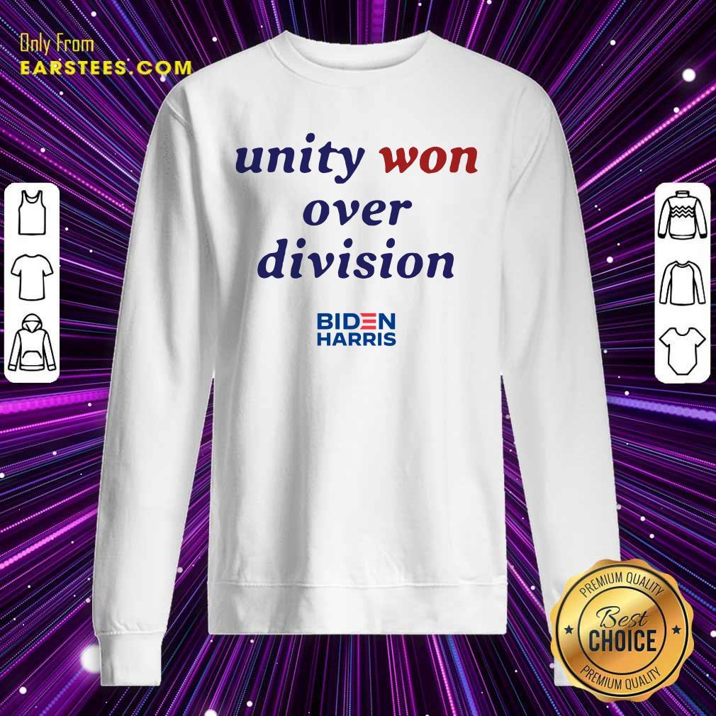 Unity Won Over Division Biden Harris Sweatshirt- Design By Earstees.com
