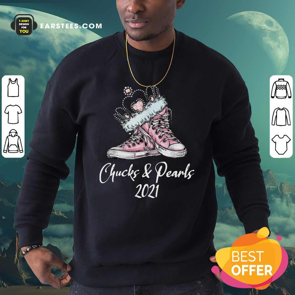 Crown Sneakers Chucks And Pearls For Kamala Harris 2021 Sweatshirt- Design By Earstees.com