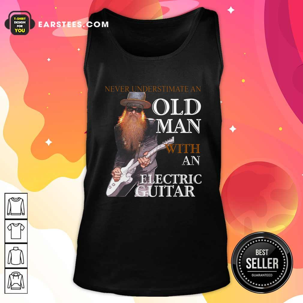 Never Underestimate An Old Man With An Electric Guitar 2021 Tank Top- Design By Earstees.com
