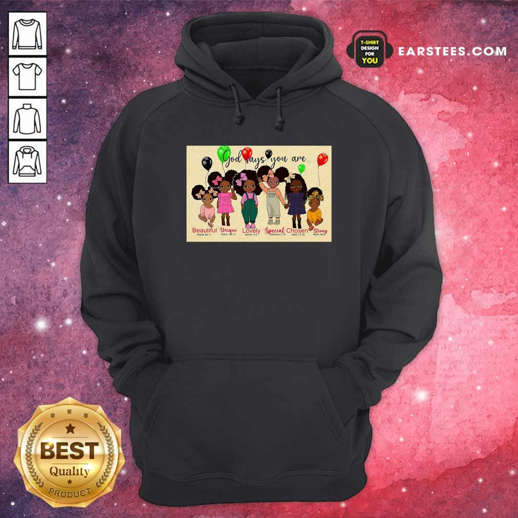 God Says You Are Beautiful Vingue Lovely Special Chosen Strong Hoodie- Design By Earstees.com