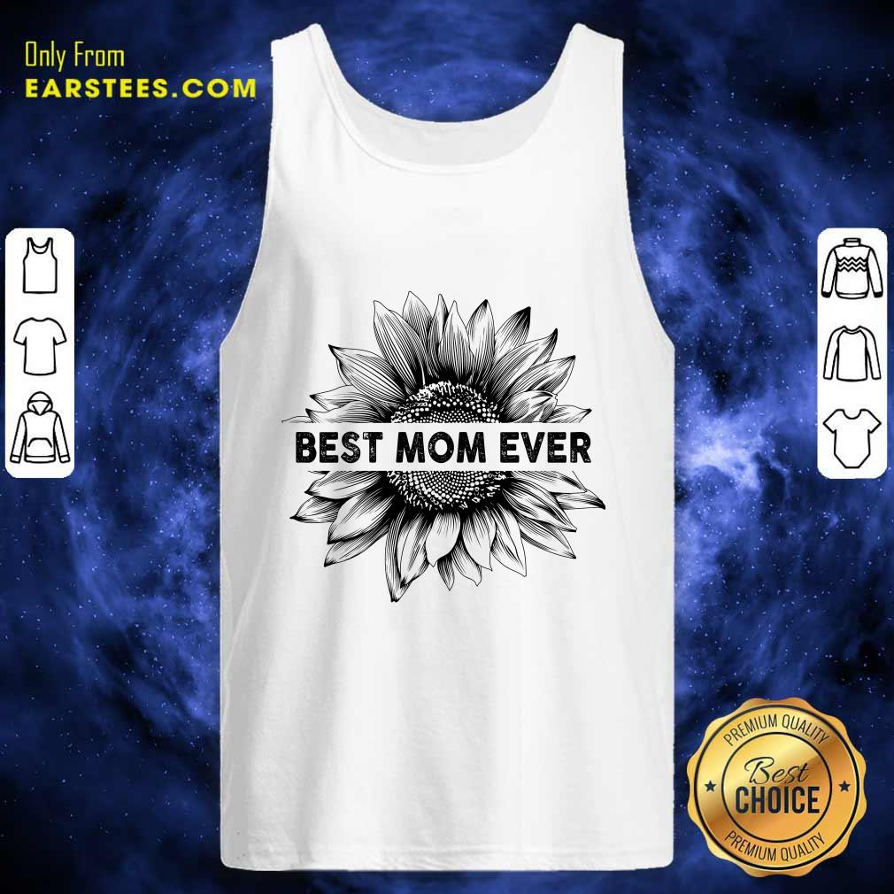 Best Mom Ever Sunflower Mother Day Tank Top- Design By Earstees.com