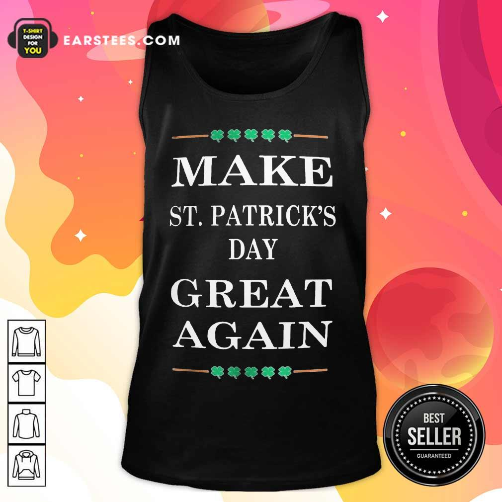 Excellent Make St Patricks Day Great 45 Tank Top