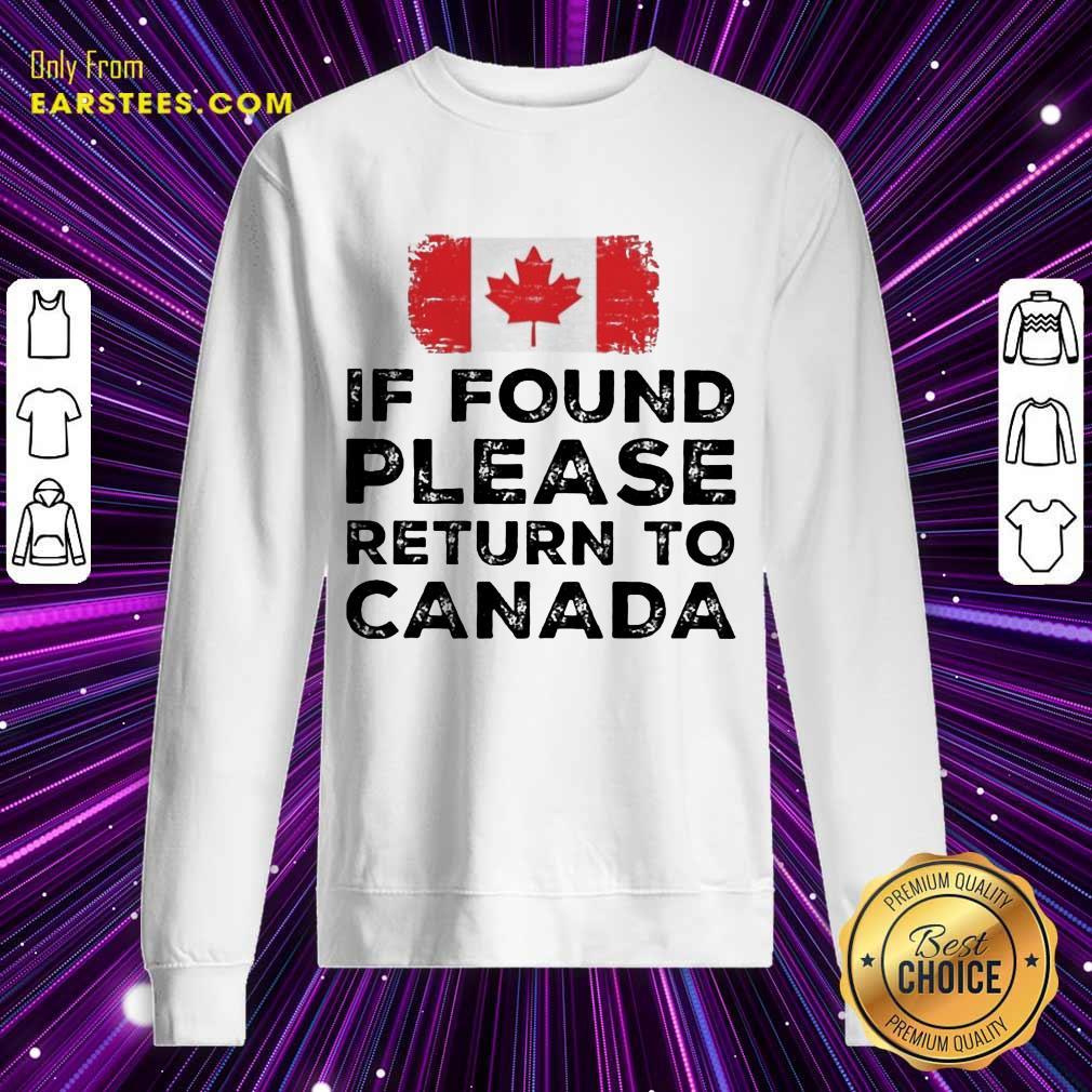 Funny Found Return To Canada Ecstatic Sweatshirt