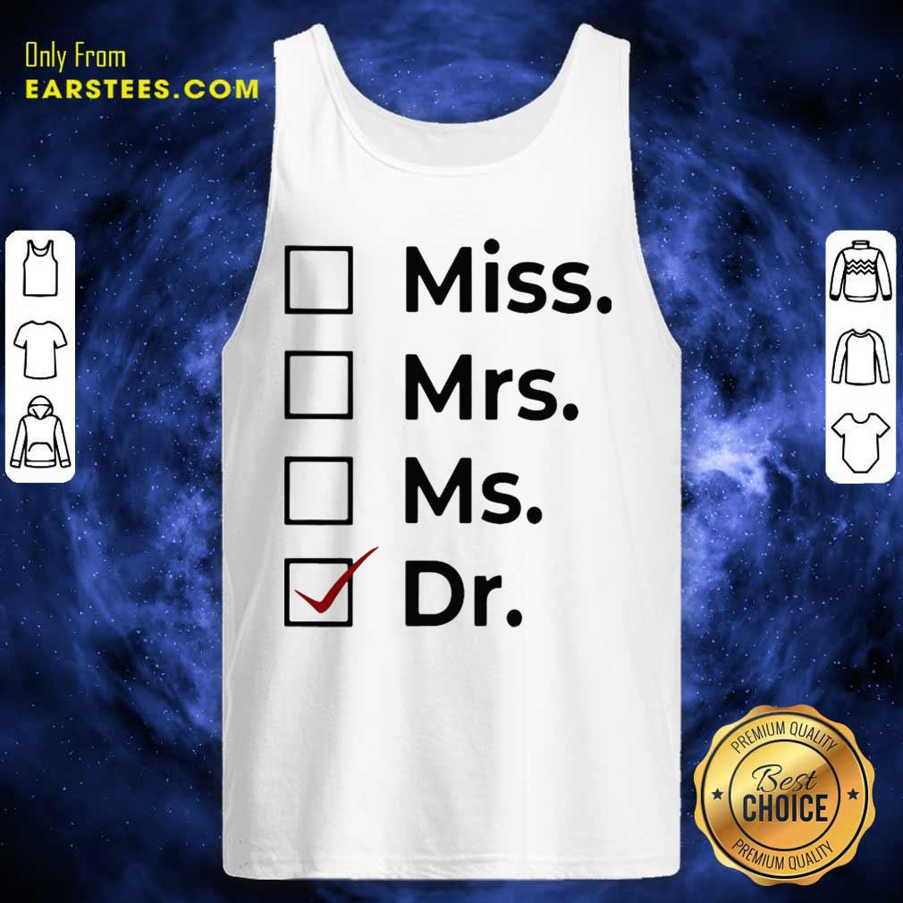 Miss Mrs Ms Dr Tank Top- Design By Earstees.com