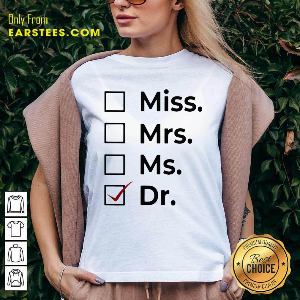 Miss Mrs Ms Dr V-neck- Design By Earstees.com