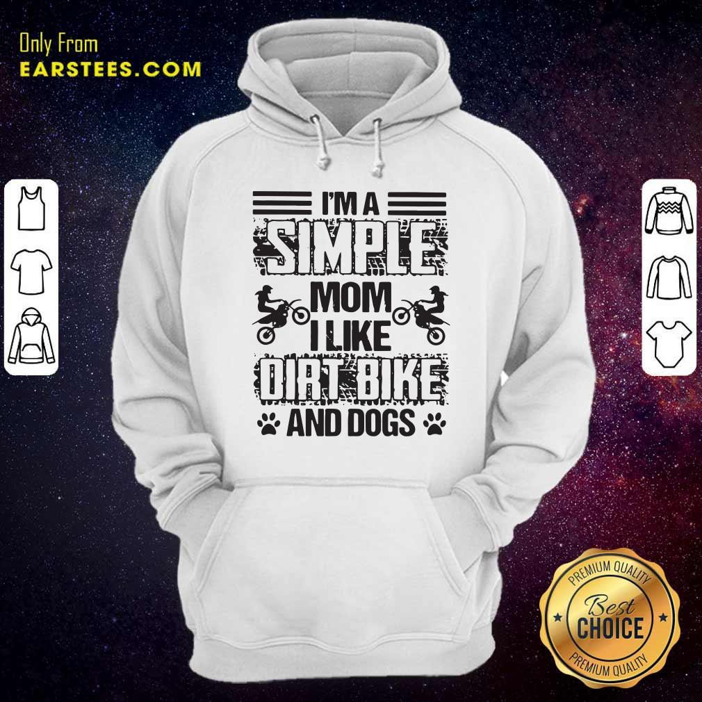 Im A Simple Mom I Like Dirt Bike And Dogs Hoodie- Design By Earstees.com