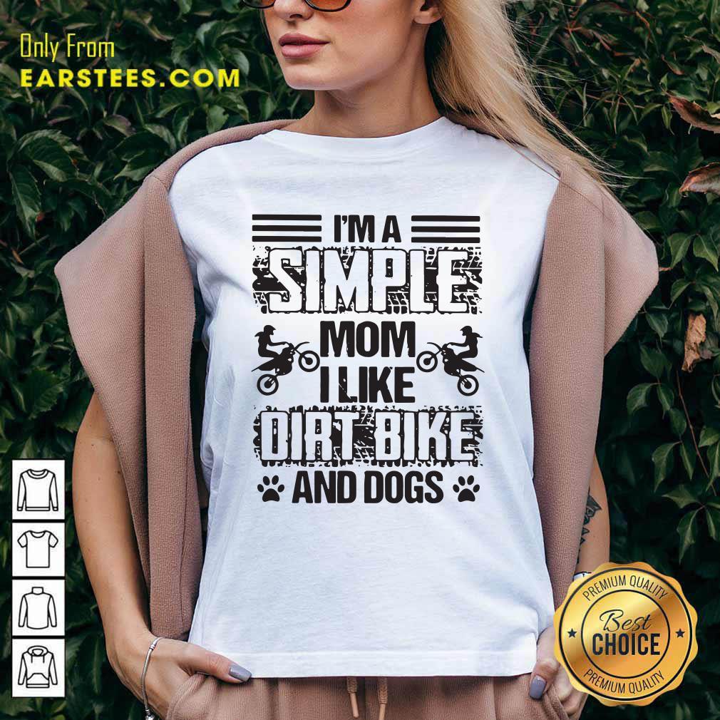 Im A Simple Mom I Like Dirt Bike And Dogs V-neck- Design By Earstees.com