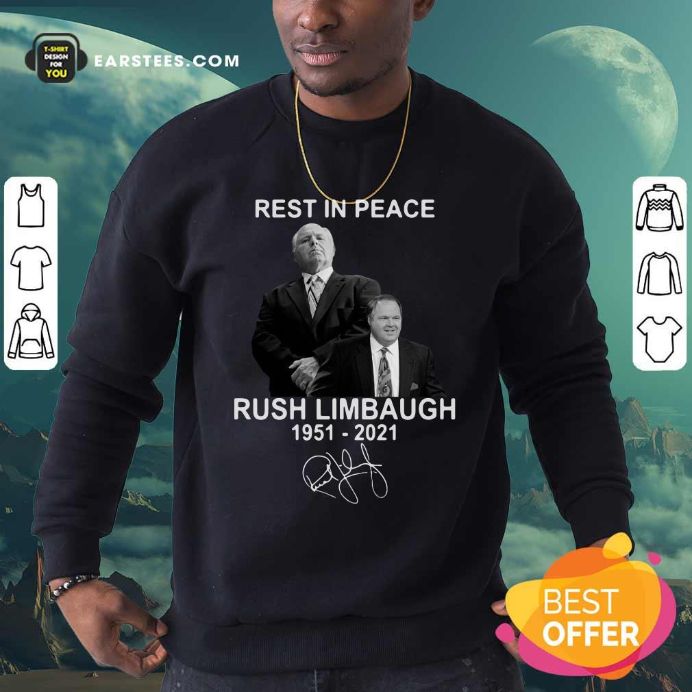 Rest In Peace Rush Limbaugh 1951 2021 Signature Sweatshirt- Design By Earstees.com