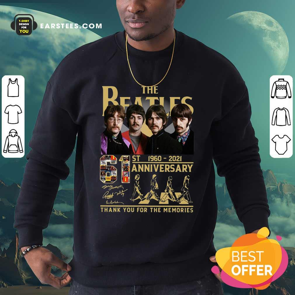 The Beatles 61st 1960 2021 Anniversary Thank You For The Memories Signatures Sweatshirt- Design By Earstees.com