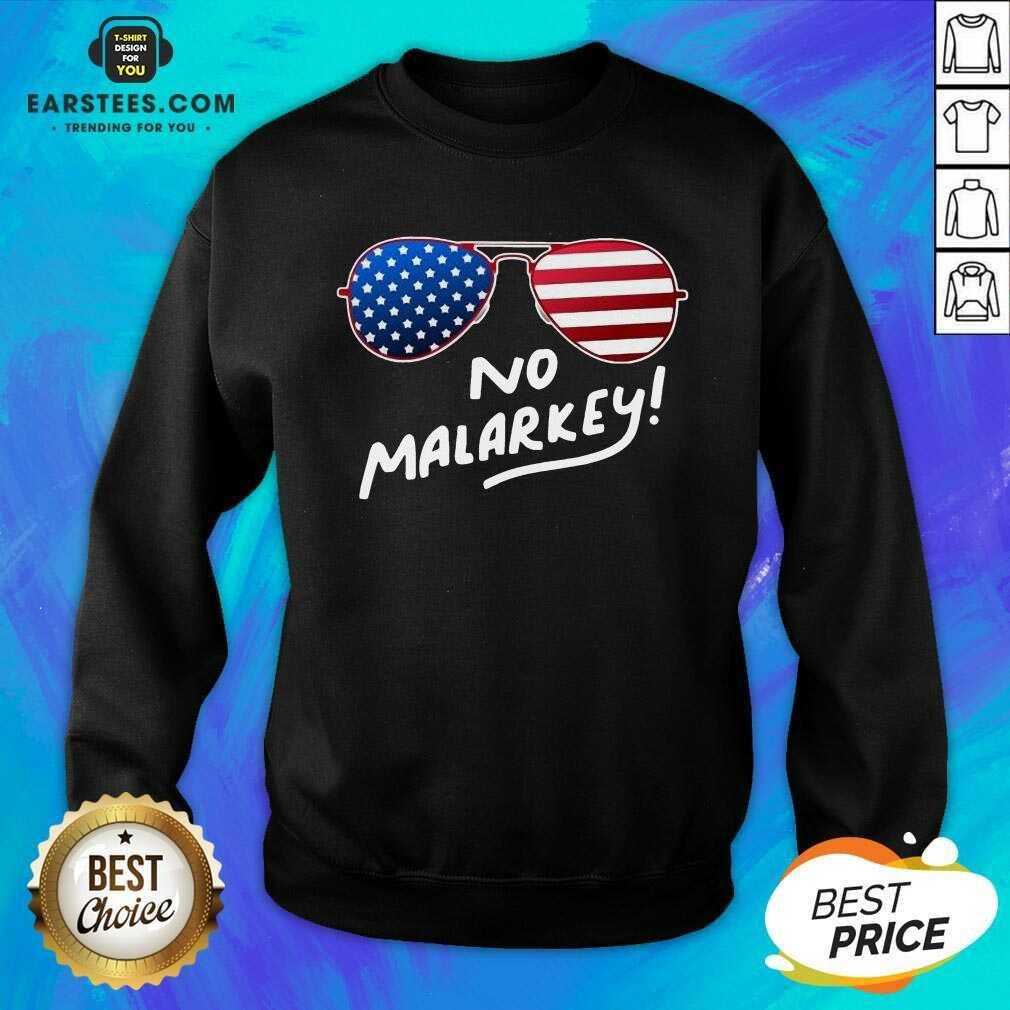 Hot Glasses American Flag No Malarkey 2 Sweatshirt