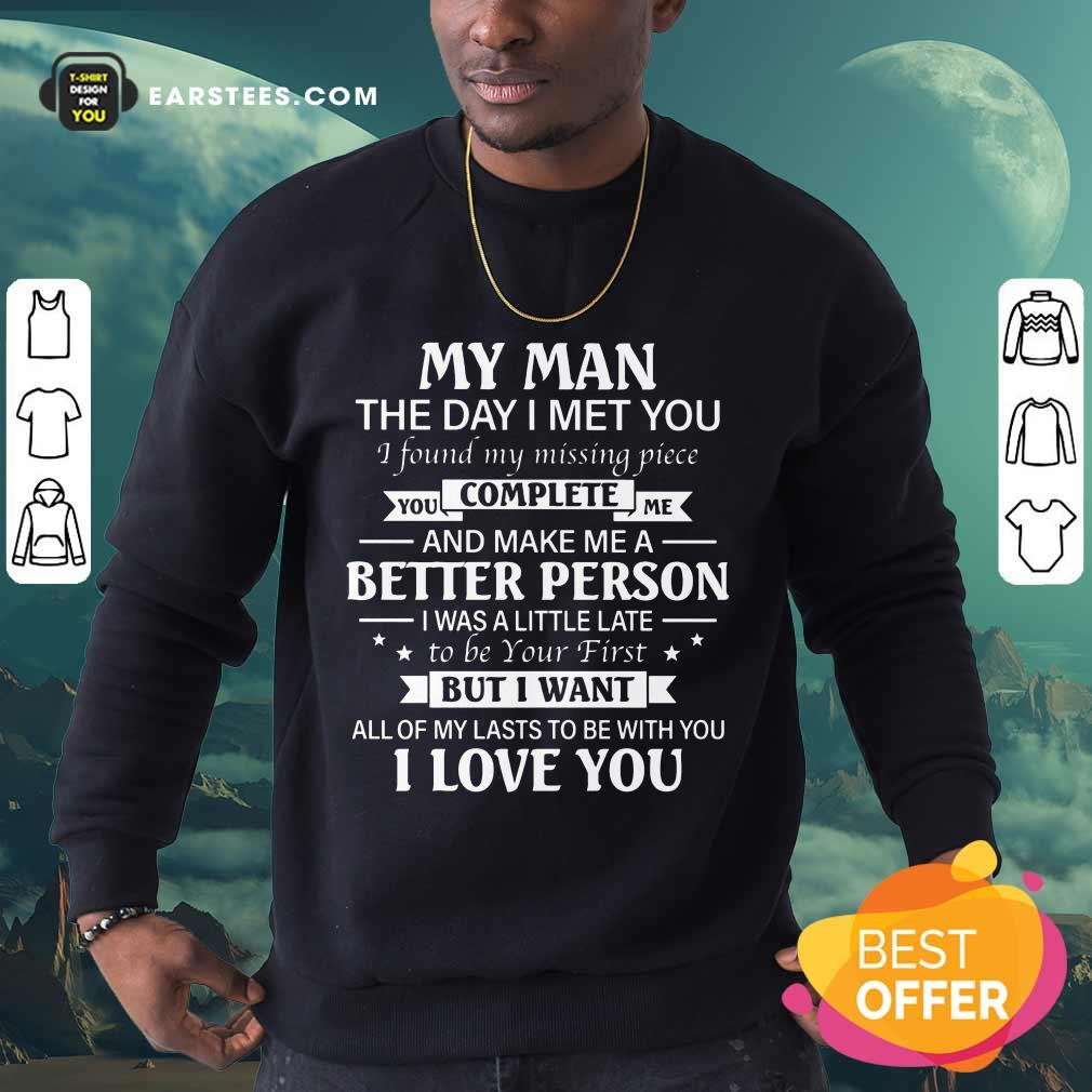 Nice My Man Better Complete Person Sweatshirt