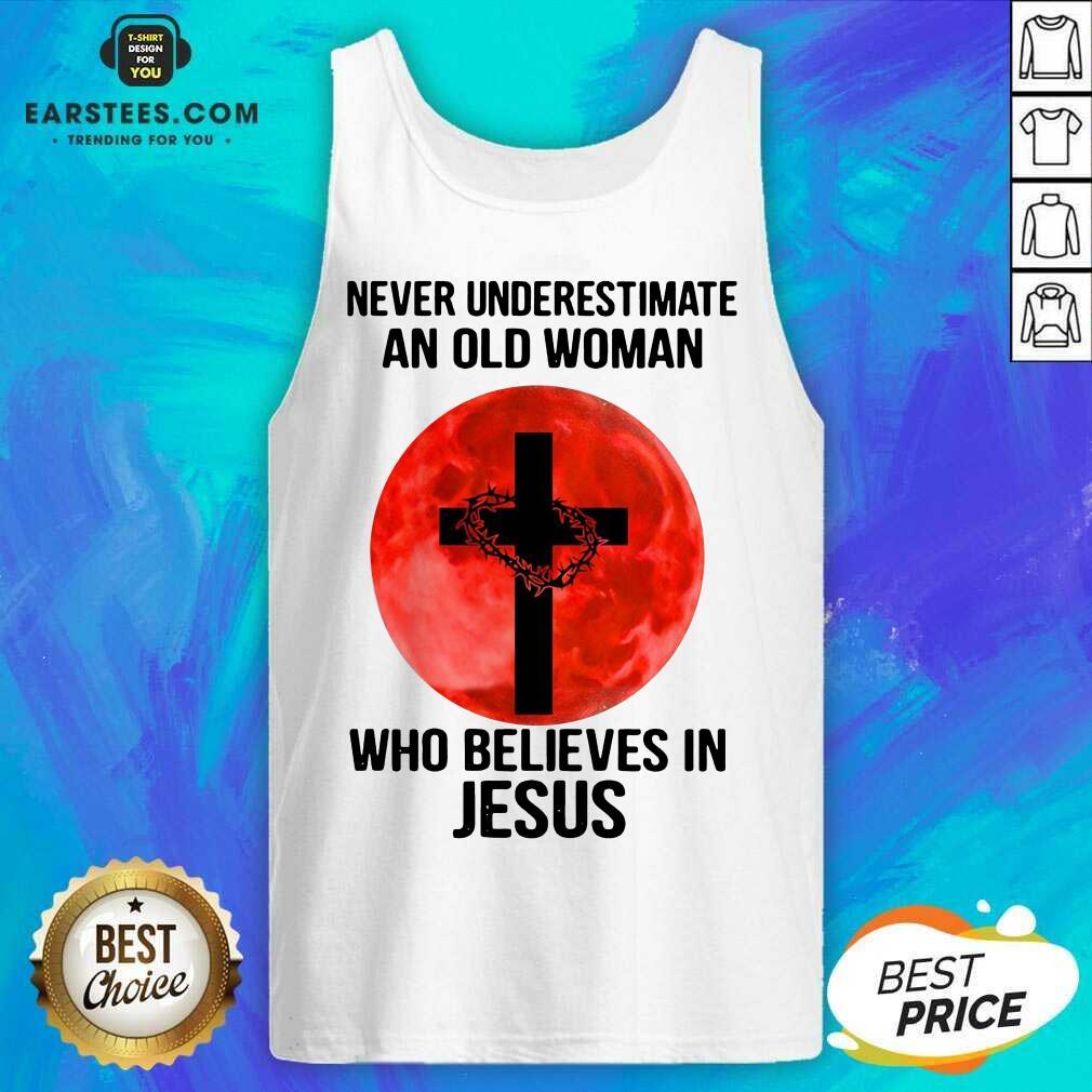 Nice Never Underestimate Believes Jesus Tank Top