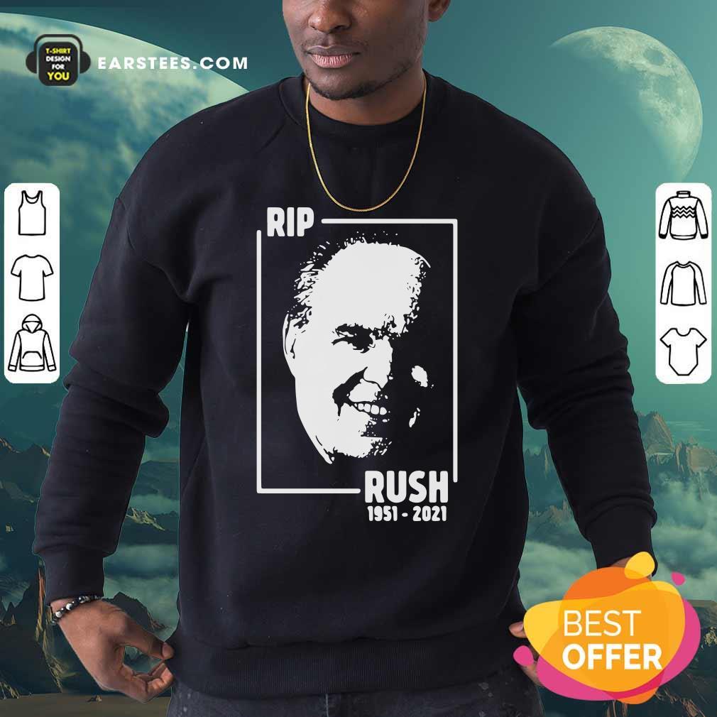 Rip Rush Limbaugh 1951 2021 Sweatshirt- Design By Earstees.com