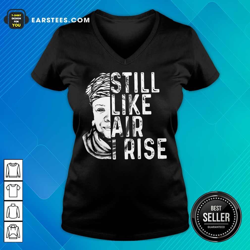 Original Maya Angelou Still Like Rise 2 V-neck