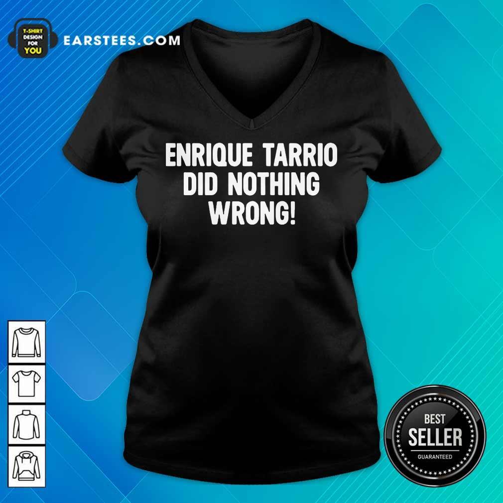 Perfect Enrique Tarrio Nothing Wrong V-neck