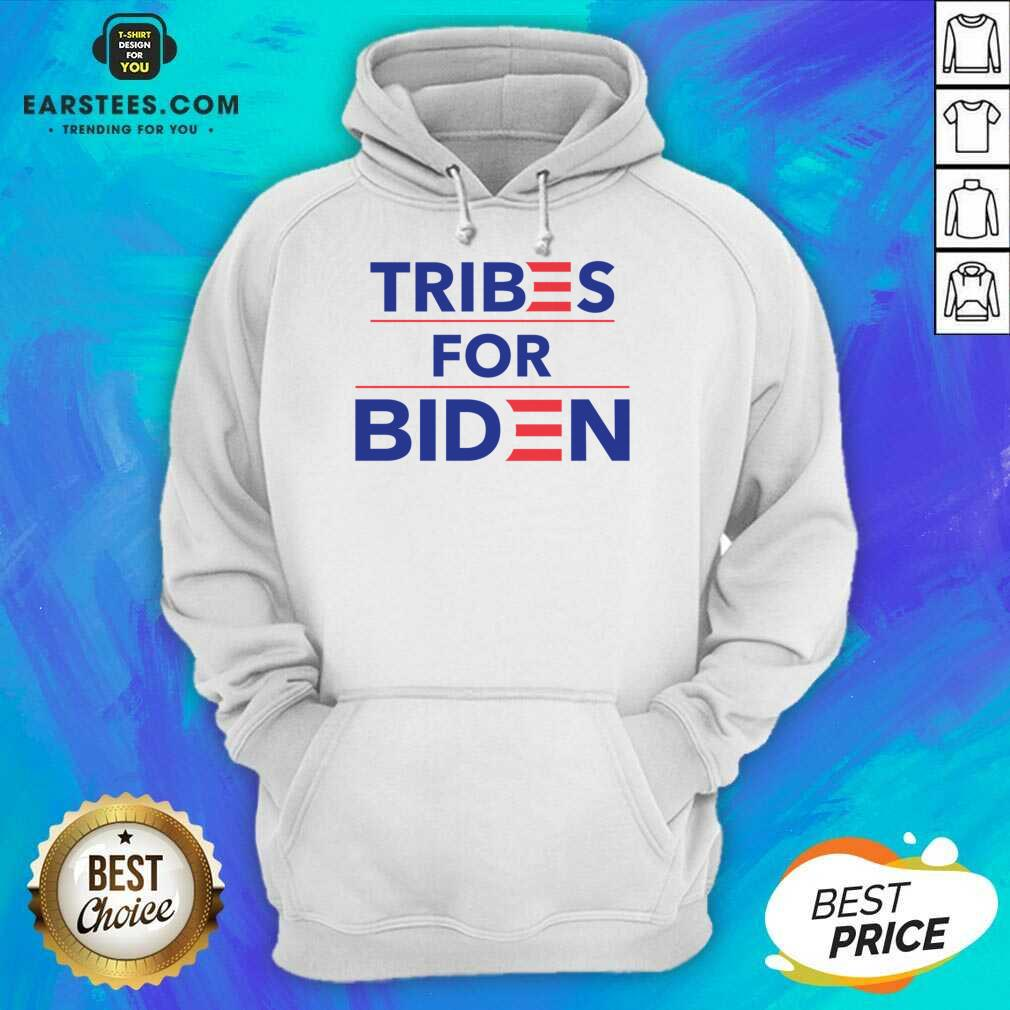 Perfect Tribes For Biden Terrific Hoodie