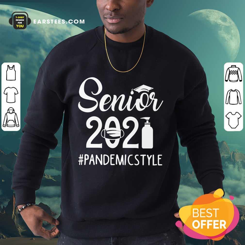 Top Seniors 2021 Pandemic Sweatshirt