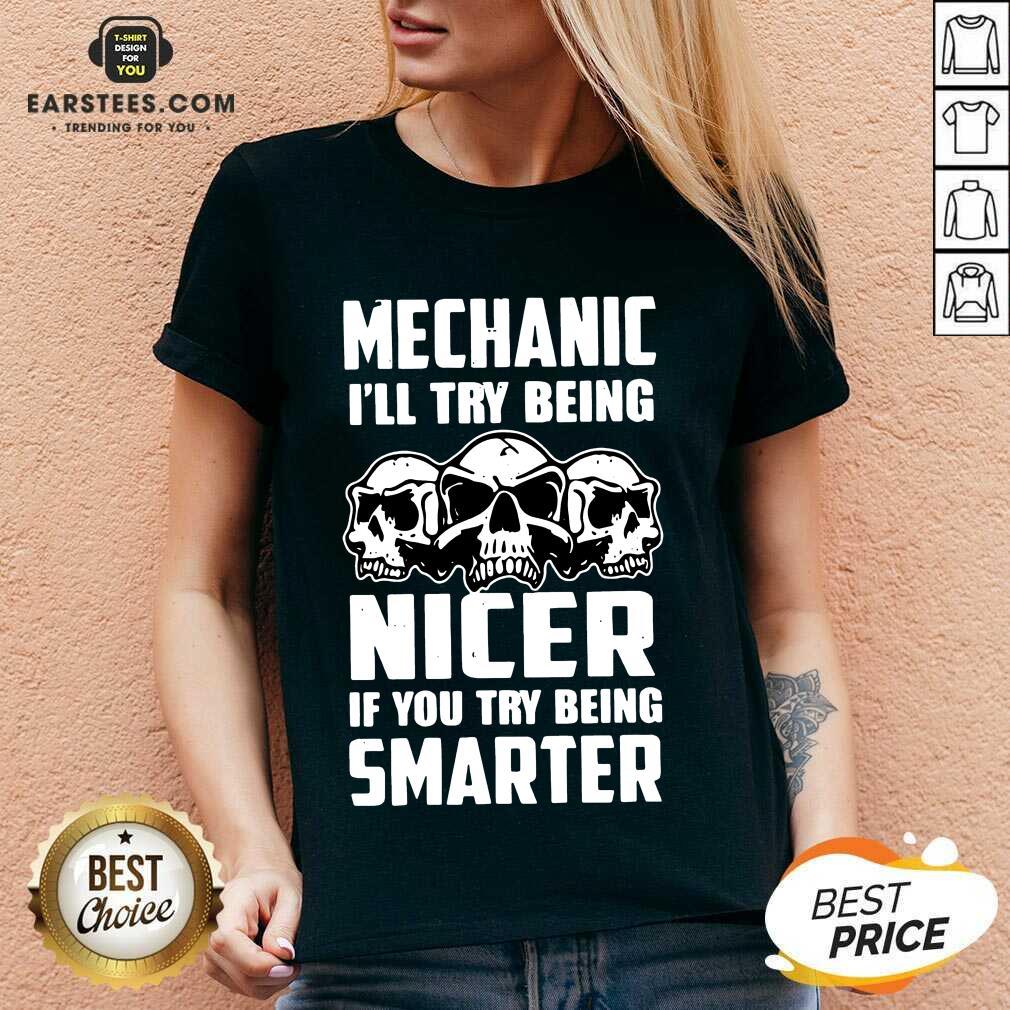 Top Skull Mechanic Nicer Smarter Happy V-neck