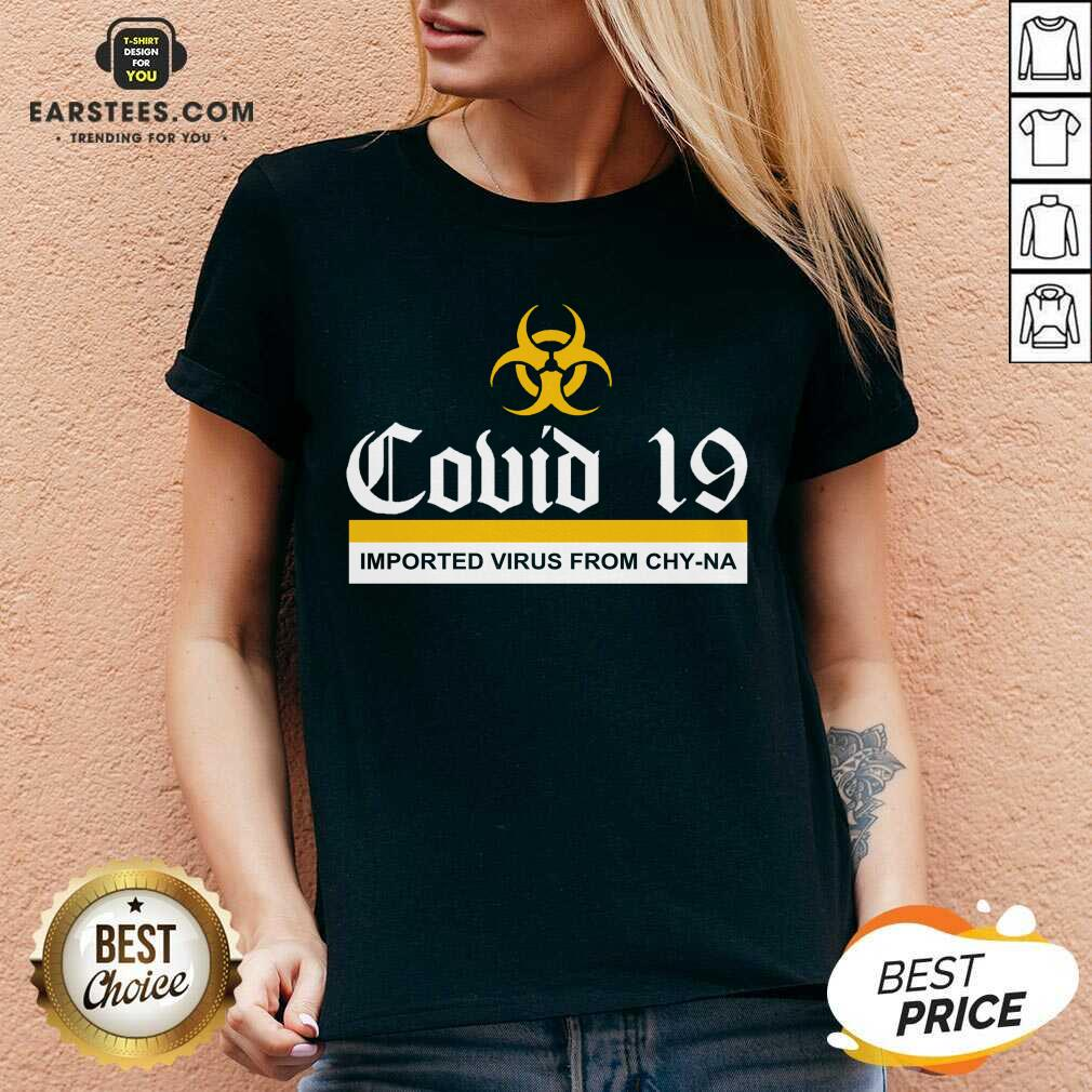 Vip Covid 19 Imported Virus From Chy-na V-neck