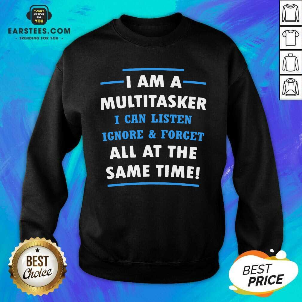 Vip Multitasker Same Time Amused 6 Sweatshirt