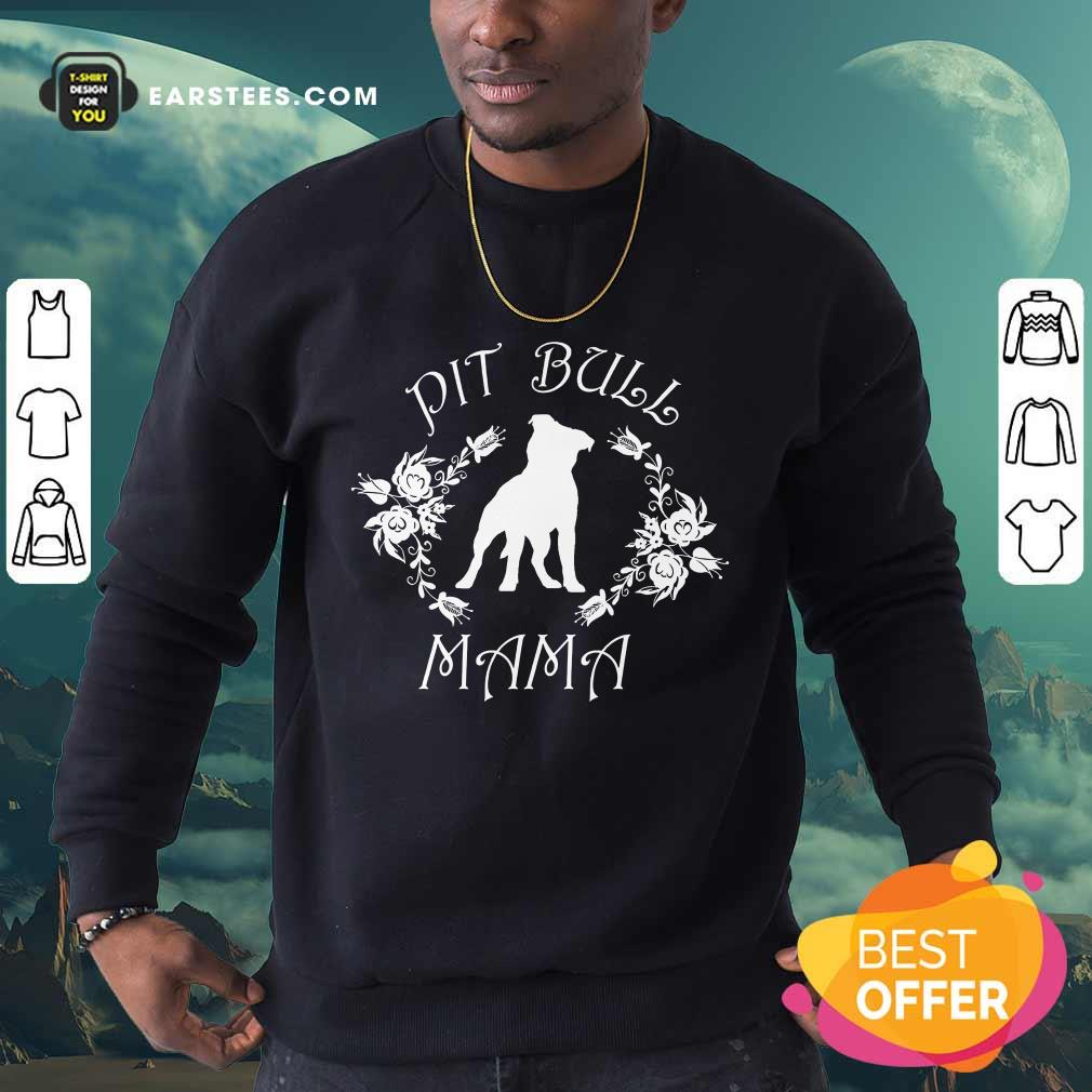 Awesome Pit Bull Mama Flower Sweatshirt