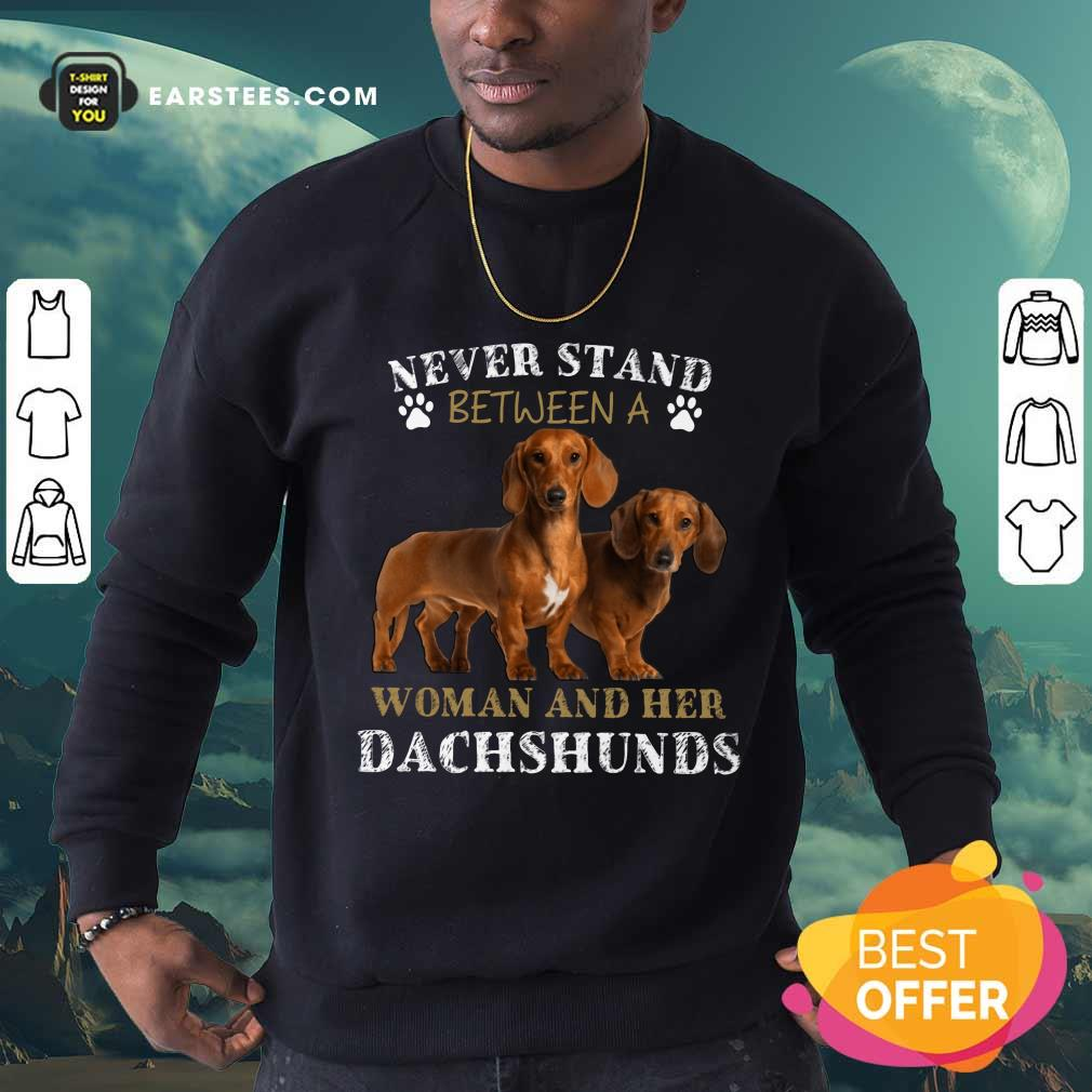 Dachshunds Never Stand Between A Woman And Her Sweatshirt