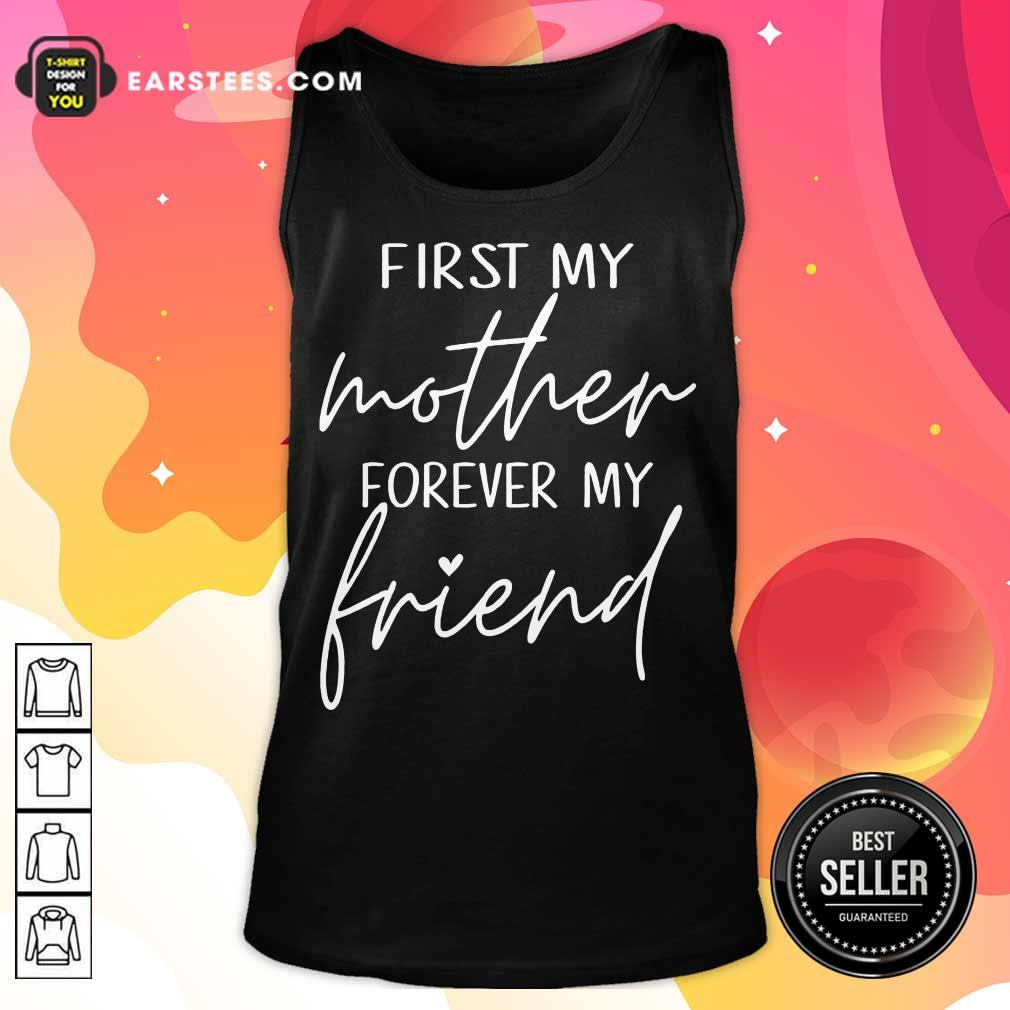 Excellent First My Mother Forever My Friend Tank Top