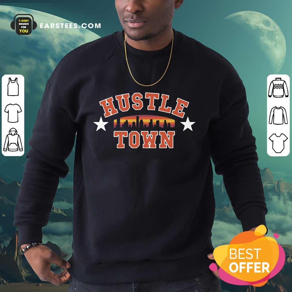 Fantastic Hustle Town Sweatshirt