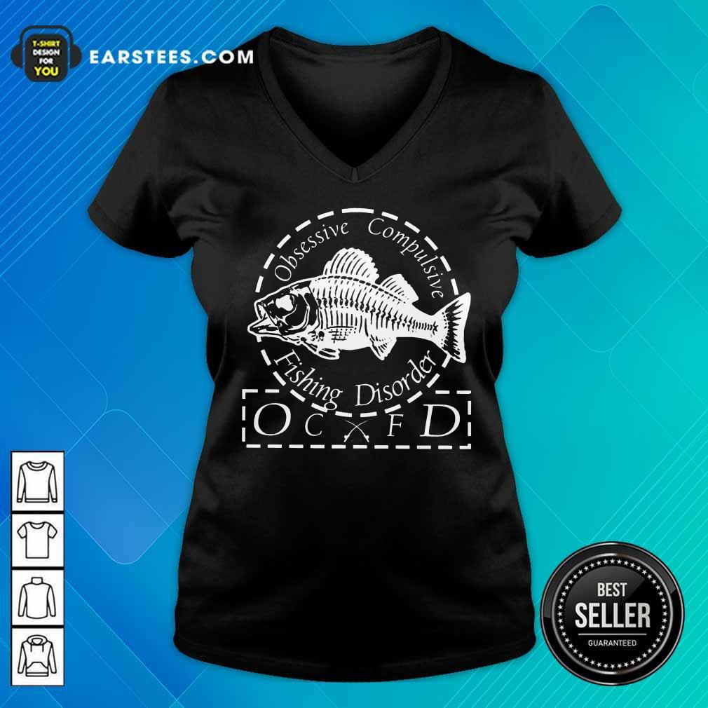 Fantastic Obsessive Compulsive Fishing Disorder OCFD V-neck