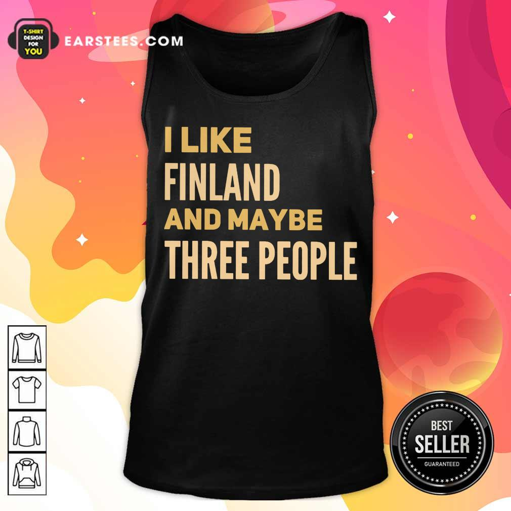 Good I Like Finland And Maybe Three People Tank Top