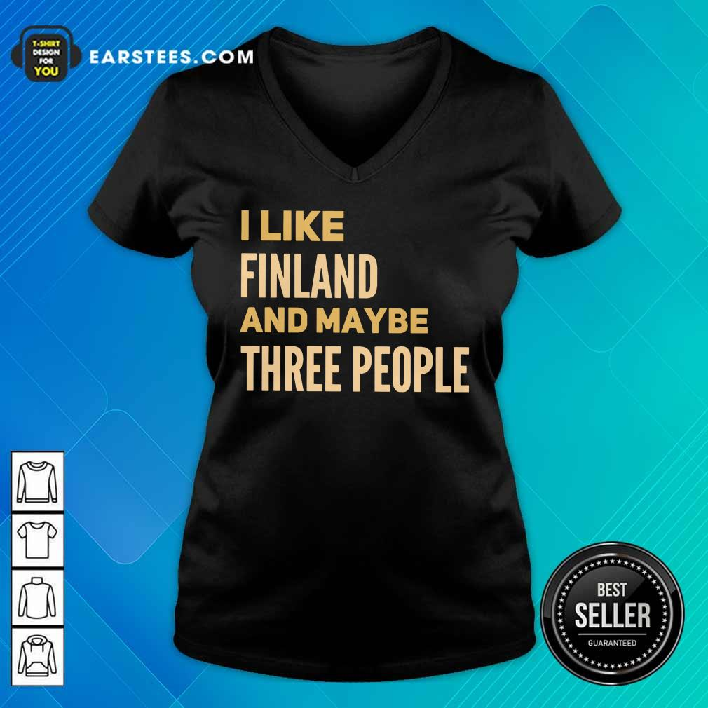 Good I Like Finland And Maybe Three People V-neck
