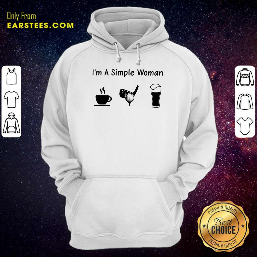 Good I'm A Simple Woman Love Coffee Golf And Beer Hoodie