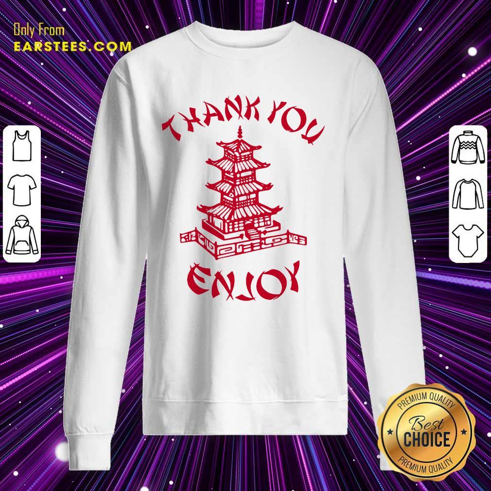 Happy Chinese Food Thank You Enjoy Sweatshirt