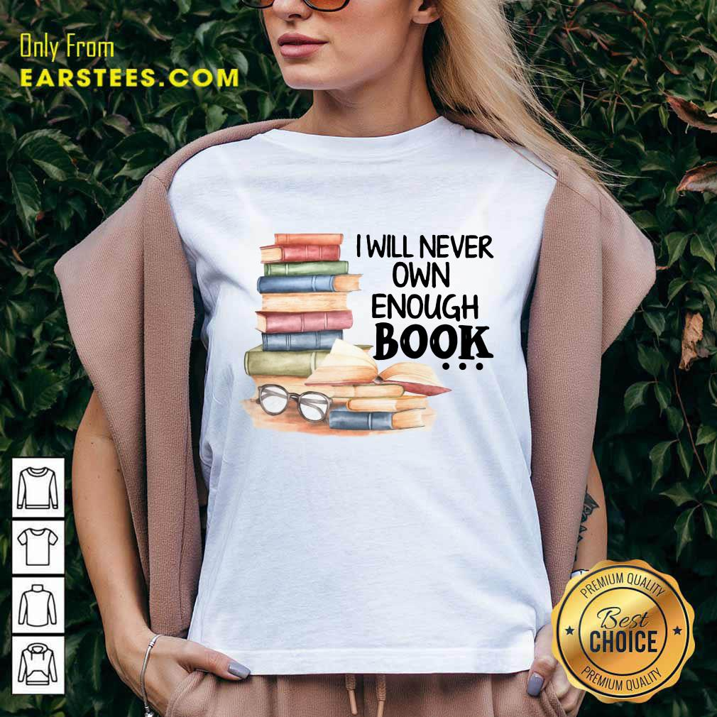 Hot I Will Never Own Enough Book V-neck