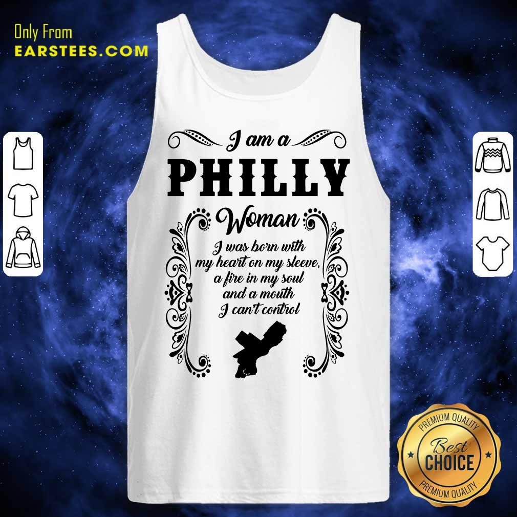 I Am A Philly Woman I Was Born With My Heart On My Sleeve Tank Top