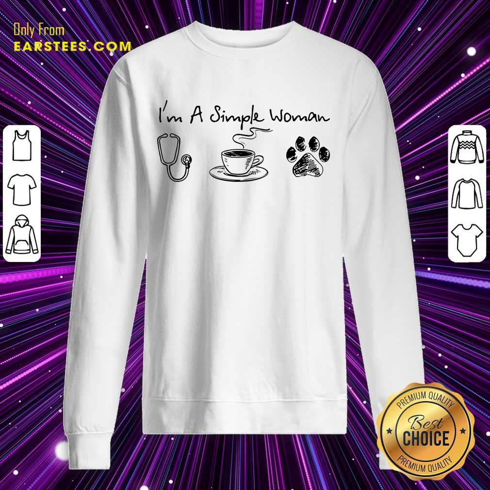 I'm A Simple Woman I Like Nurse Coffee And Paw Dog Sweatshirt