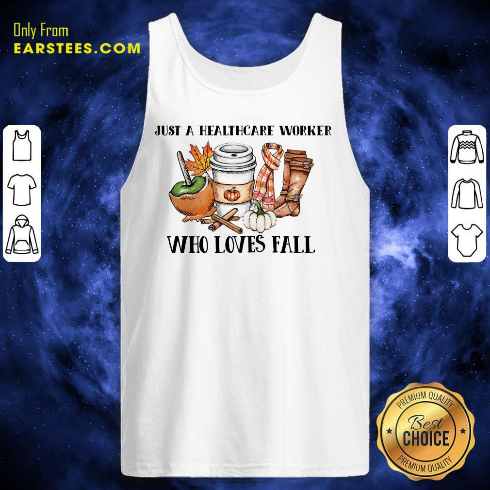 Nice Just A Healthcare Worker Who Loves Fall Tank Top