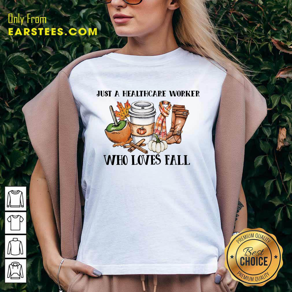 Nice Just A Healthcare Worker Who Loves Fall V-Neck