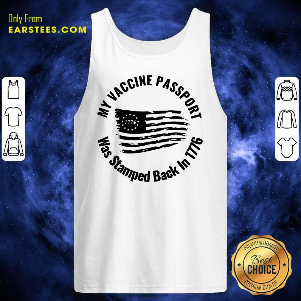 Nice My Vaccine Passport Was Stamped Back In 1776 Tank Top