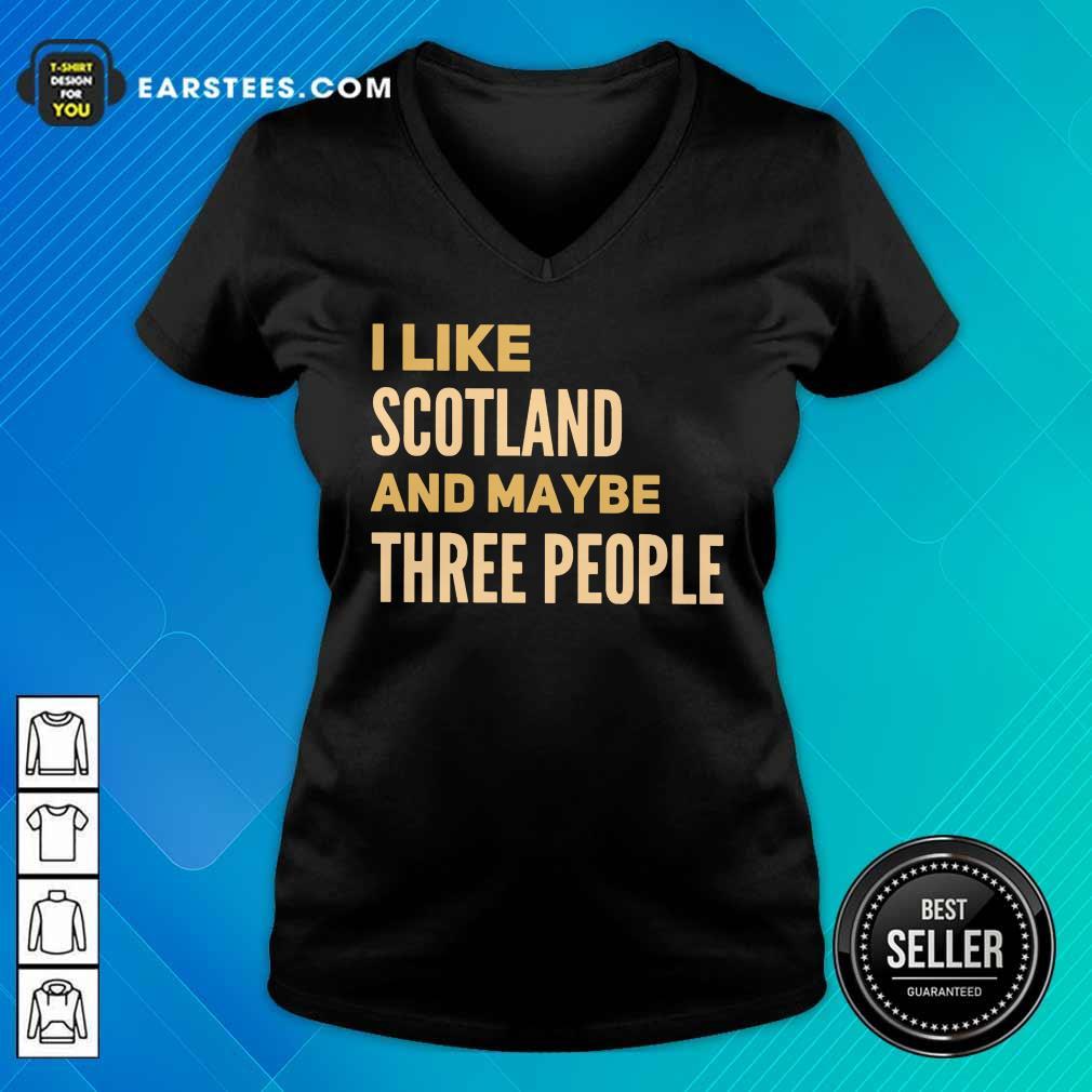 Perfect I Like Scotland And Maybe Three People V-neck